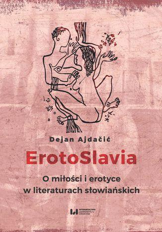 Okładka książki ErotoSlavia. O miłości i erotyce w literaturach słowiańskich