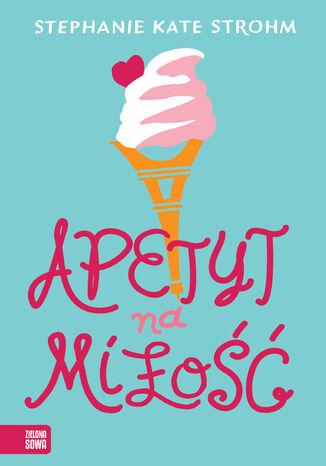 Okładka książki Apetyt na miłość