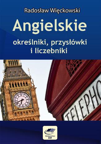 Okładka książki/ebooka Angielskie określniki, przysłówki i liczebniki