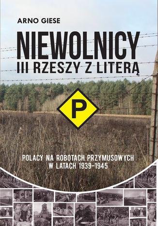 Okładka książki/ebooka Niewolnicy III Rzeszy z literą