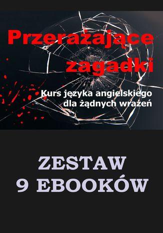 Okładka książki 9 EBOOKÓW: Przerażające zagadki. Kurs języka angielskiego dla żądnych wrażeń