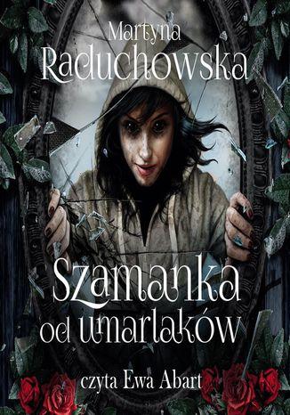 Okładka książki Szamanka od umarlaków