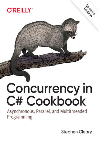 Okładka książki/ebooka Concurrency in C# Cookbook. Asynchronous, Parallel, and Multithreaded Programming. 2nd Edition