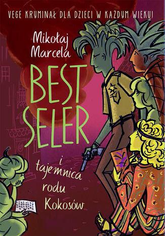 Okładka książki Best Seler i tajemnica rodu Kokosów