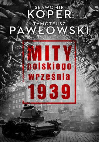 Okładka książki Mity polskiego września