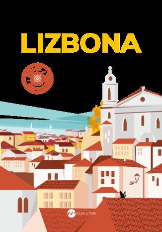 Okładka książki Lizbona. Miasto, które przytula