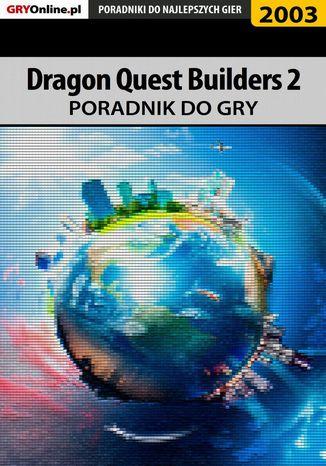 Okładka książki Dragon Quest Builders 2 - poradnik do gry