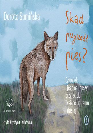 Okładka książki Skąd przyszedł pies?