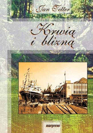Okładka książki/ebooka Krwią i blizną. Opowieści z Pomorza