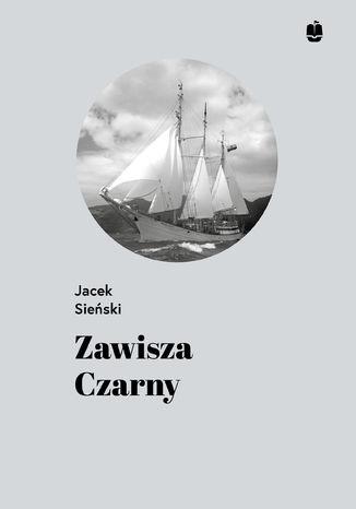 Okładka książki Zawisza Czarny. Pierwszy żaglowiec harcerzy