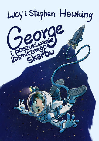 Okładka książki George i poszukiwanie kosmicznego skarbu