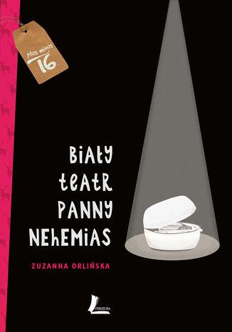 Okładka książki Biały teatr panny Nehemias