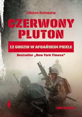 Okładka książki/ebooka Czerwony pluton. 12 godzin w afgańskim piekle