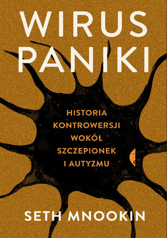 Okładka książki Wirus paniki. Historia kontrowersji wokół szczepionek i autyzmu