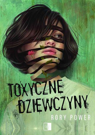 Okładka książki/ebooka Toxyczne dziewczyny
