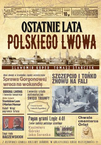 Okładka książki/ebooka Ostatnie lata polskiego Lwowa