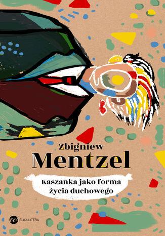 Okładka książki Kaszanka jako forma życia duchowego