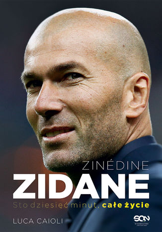 Okładka książki Zinedine Zidane. Sto dziesięć minut, całe życie. Wyd. II