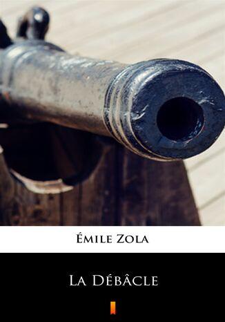 Okładka książki La Débâcle