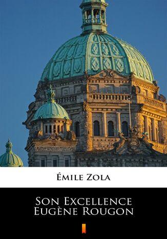 Okładka książki/ebooka Son Excellence Eugne Rougon