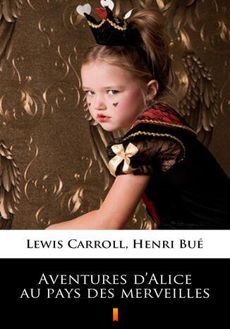 Okładka książki Aventures dAlice au pays des merveilles