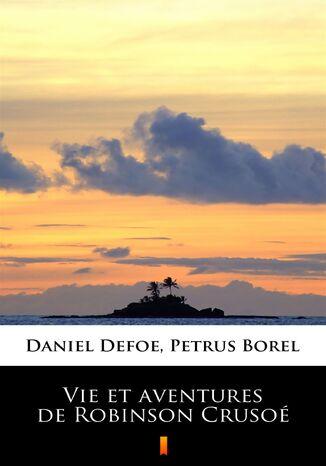 Okładka książki Vie et aventures de Robinson Crusoé