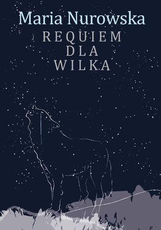 Okładka książki Requiem dla wilka