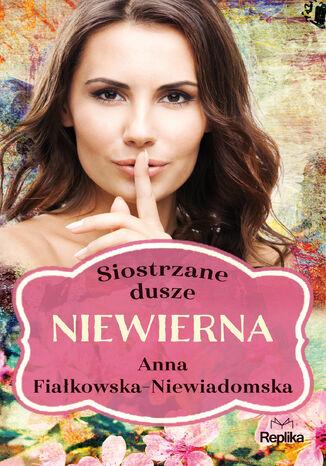 Okładka książki/ebooka Siostrzane dusze. Niewierna