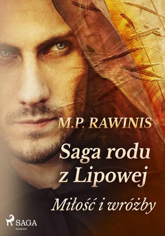 Okładka książki/ebooka Saga rodu z Lipowej 1: Miłość i wróżby
