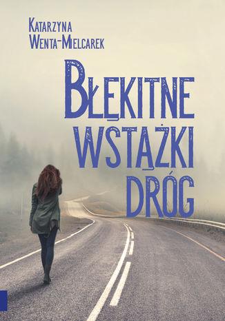 Okładka książki Błękitne wstążki dróg