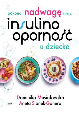 Okładka książki/ebooka Pokonaj nadwagę oraz insulinooporność u dziecka