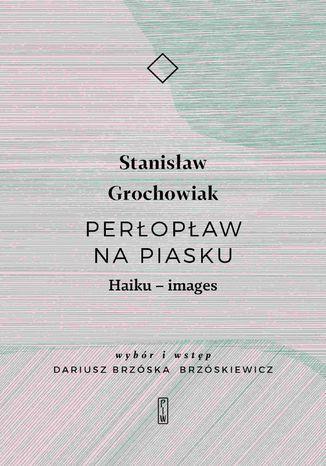 Okładka książki Perłopław na piasku. Haiku - images