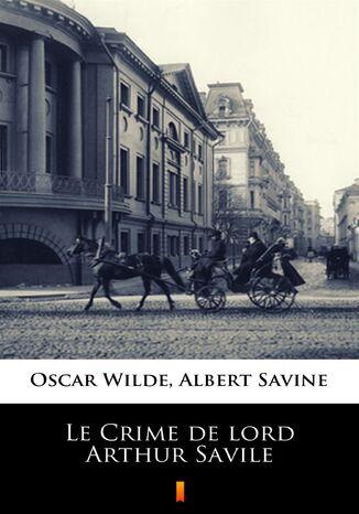 Okładka książki Le Crime de lord Arthur Savile