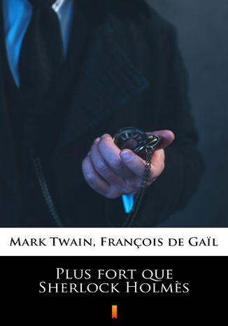 Okładka książki Plus fort que Sherlock Holms