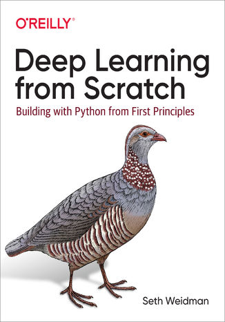 Okładka książki/ebooka Deep Learning from Scratch. Building with Python from First Principles