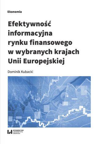 Okładka książki Efektywność informacyjna rynku finansowego w wybranych krajach Unii Europejskiej