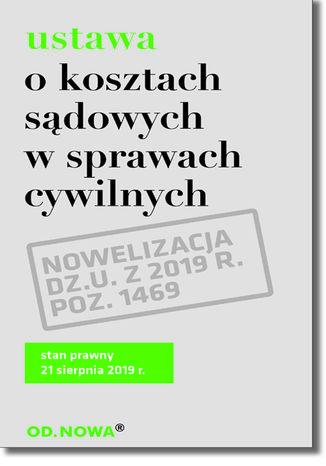 Okładka książki/ebooka Ustawa o kosztach sądowychw w sprawach cywilnych 2019