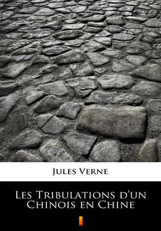Okładka książki Les Tribulations dun Chinois en Chine