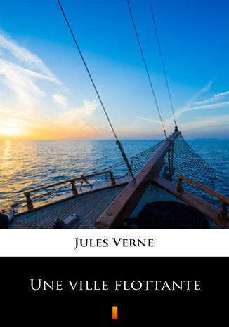 Okładka książki/ebooka Une ville flottante