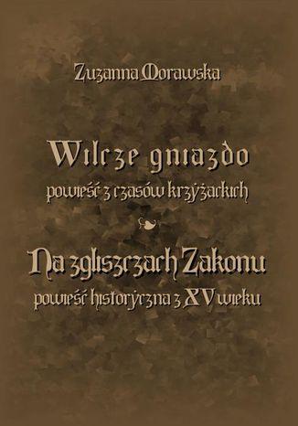 Okładka książki/ebooka Wilcze gniazdo. Na zgliszczach Zakonu
