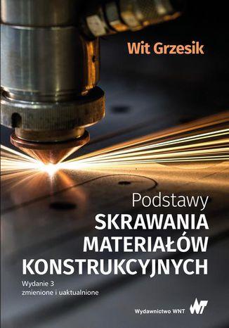 Okładka książki Podstawy skrawania materiałów konstrukcyjnych