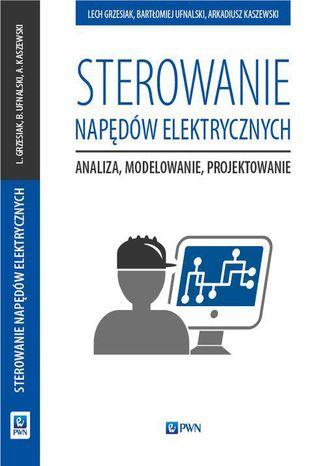 Okładka książki Sterowanie napędów elektrycznych