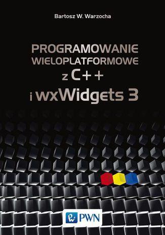 Okładka książki/ebooka Programowanie wieloplatformowe z C++ i wxWidgets 3