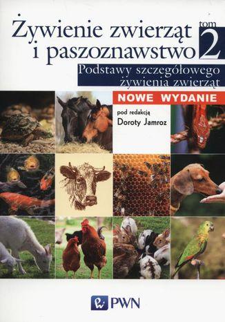 Okładka książki/ebooka Żywienie zwierząt i paszoznawstwo. Tom 2. Podstawy szczegółowego żywienia zwierząt
