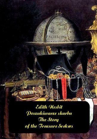 Okładka książki Poszukiwacze skarbu. The Story of the Treasure Seekers