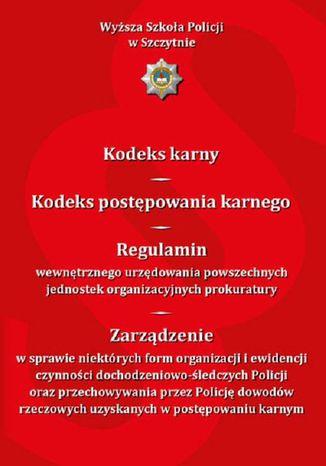 Okładka książki Kodeks karny. Kodeks postępowania karnego. Regulamin wewnętrznego urzędowania powszechnych jednostek organizacyjnych prokuratury...Wydanie VI zmienione i uzupełnione