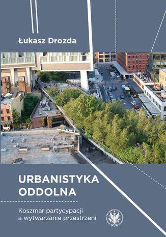 Okładka książki Urbanistyka oddolna