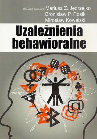 Okładka książki/ebooka Uzależnienia behawioralne