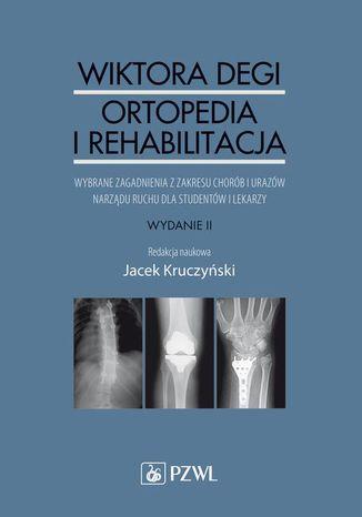 Okładka książki/ebooka Wiktora Degi ortopedia i rehabilitacja