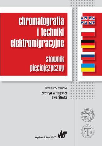 Okładka książki/ebooka Chromatografia i techniki elektromigracyjne